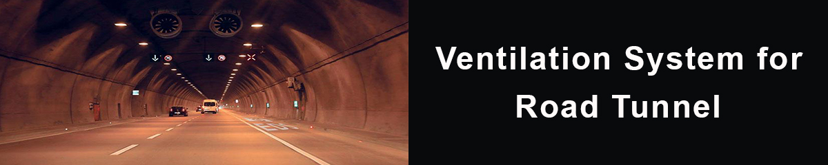 Ventilation System for Road Tunnel