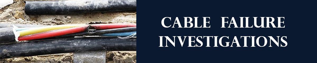 Cable Failure Investigations