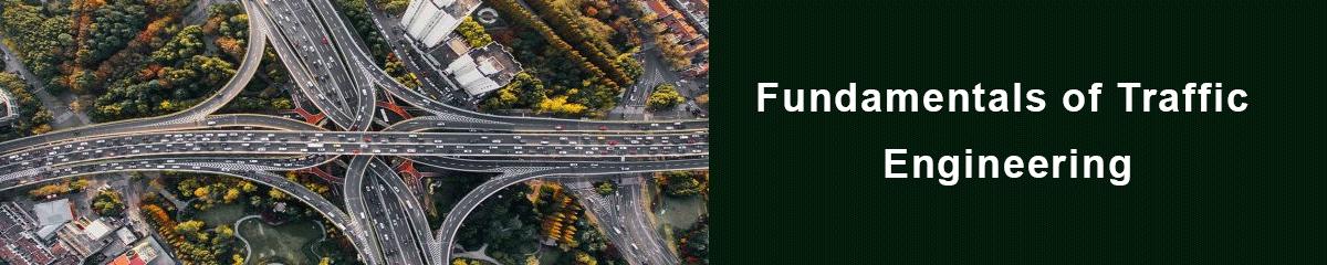 Fundamentals of Traffic Engineering
