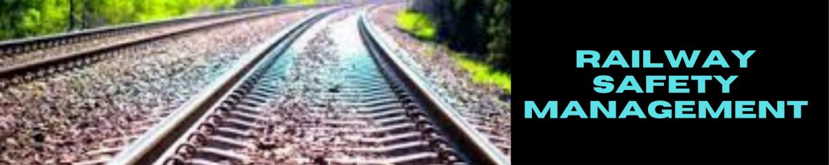 Railway Safety Management